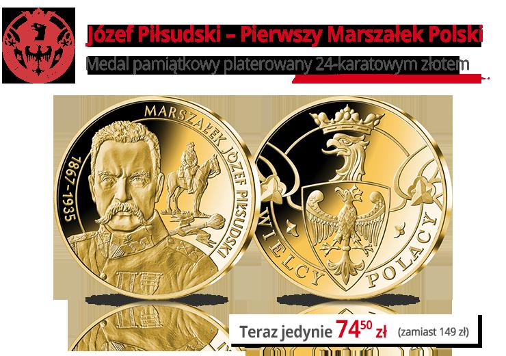 Józef Piłsudski - Pierwszy Marszałek Polski
