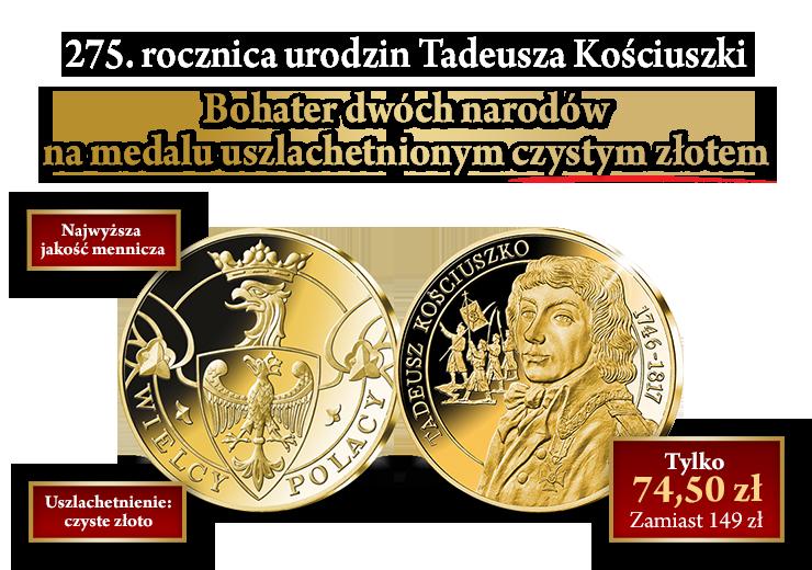 Tadeusz Kościuszko - bohater dwóch narodów na medalu uszlachetnionym czystym złotem!